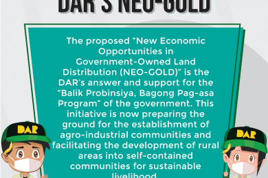 "The proposed ""New Economic Opportunities in Government-Owned Land Distribution (NEO-GOLD)"", once approved, will be implemented by the DAR Field Operations Office (FOO) headed by Undersecretary David D. Erro."