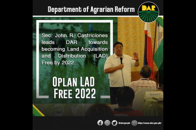 Land acquisition and distribution (LAD) free by 2022. This is DAR's target, following President Rodrigo Roa Duterte's directive to complete the distribution of lots to landless farmers before the end of his term.
