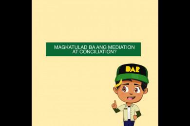 Magkatulad nga ba ang Mediation at Conciliation?