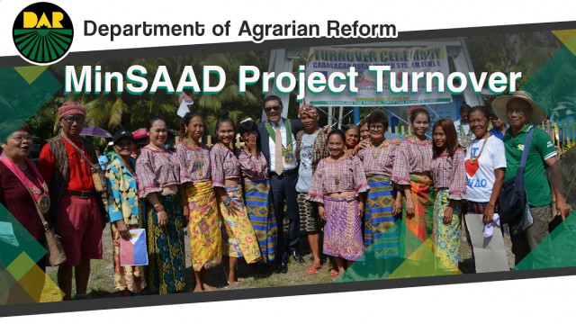 DAR turns over P334-M rural projects for farmers and IPs of Mindanao.