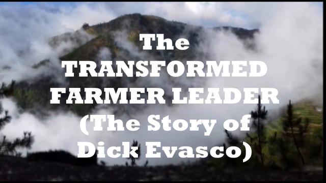 The transformed farmer leader (The story of Dick Evasco).