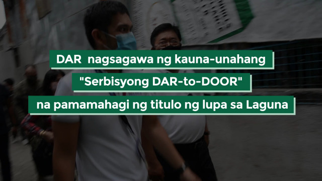 "DAR conducts 1st ""Serbisyong DAR-to-DOOR"" CLOA distribution in Laguna."