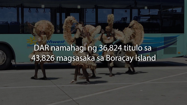 DAR distributes 36,824 land titles to 43,826 farmers in Boracay island.